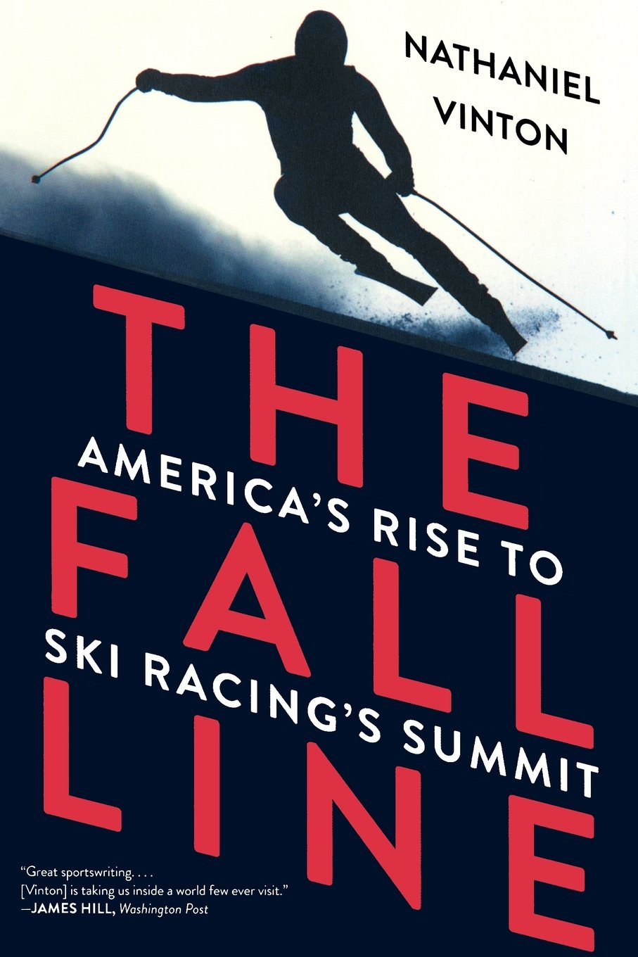 Fall Line: America's Rise to Ski Racing's Summit