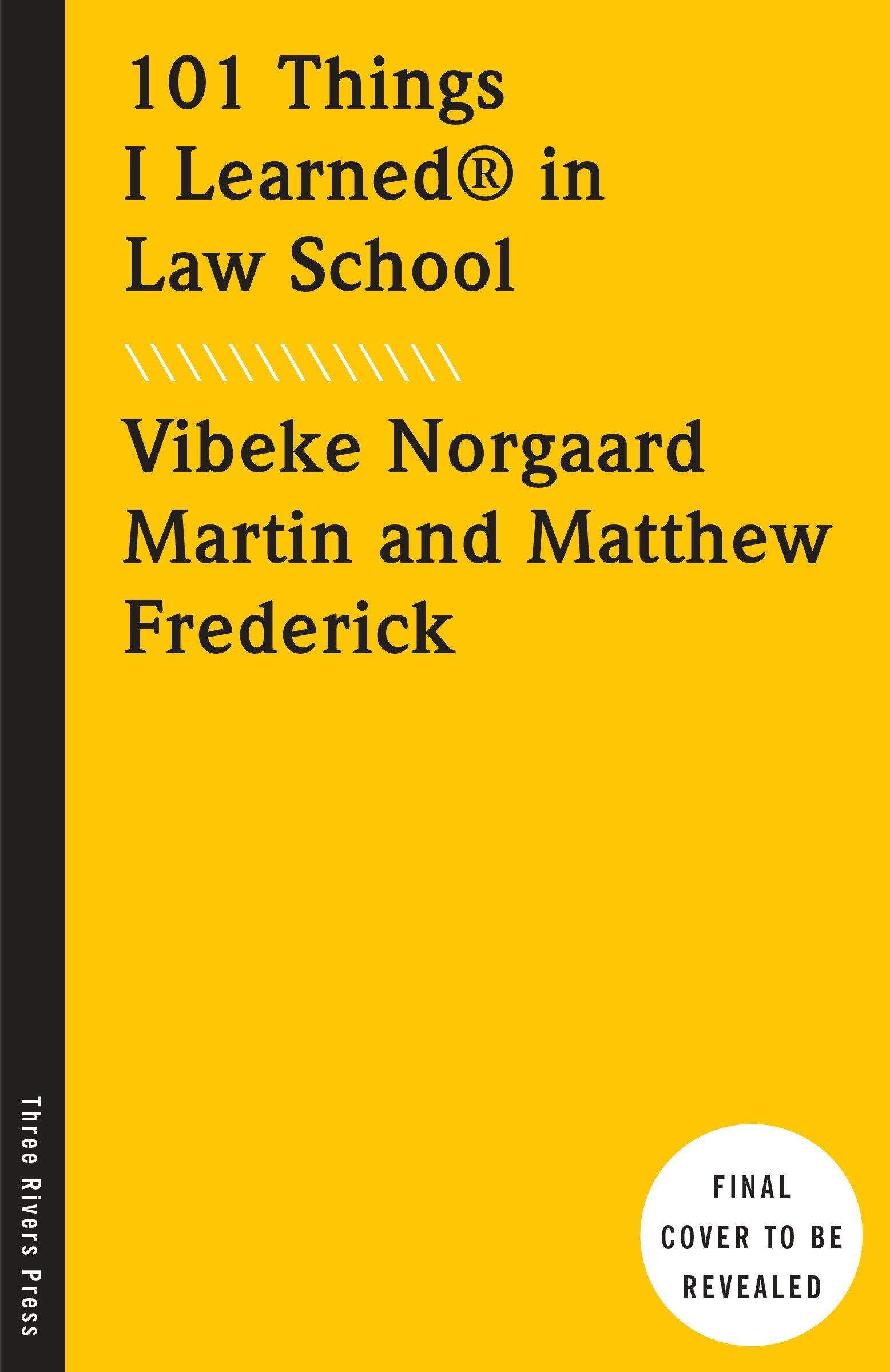 101 Things I Learned in Law School: Vibeke Norgaard Martin, Matthew  Frederick: 9781524762025: Amazon.com: Books