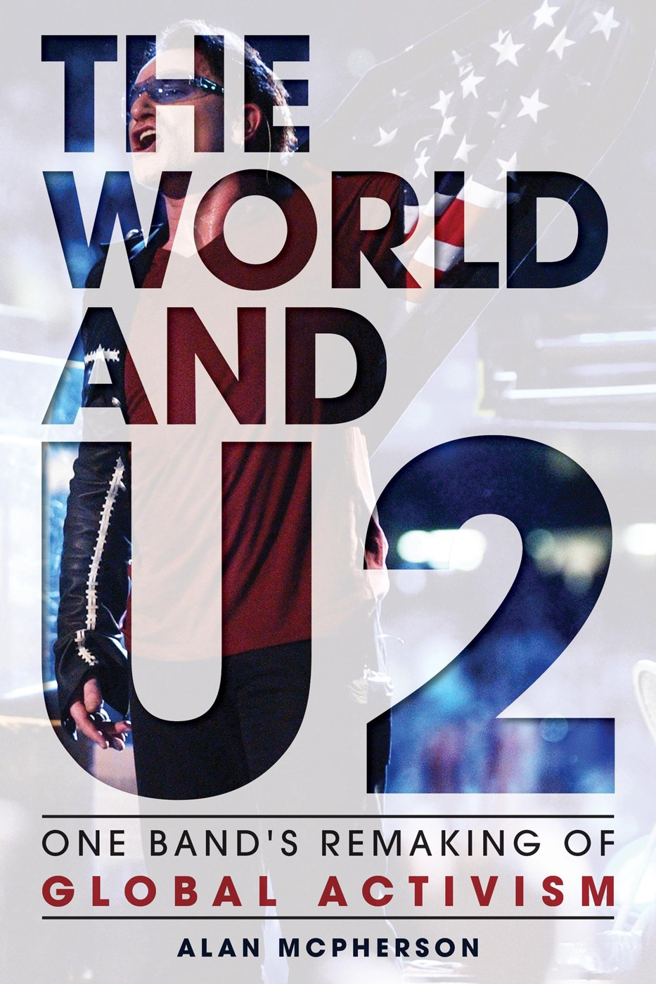 Read Online The World and U2: One Band's Remaking of Global Activism ebook