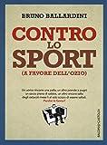 Contro lo sport (a favore dell'ozio)