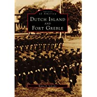 Dutch Island and Fort Greble (Images of America)