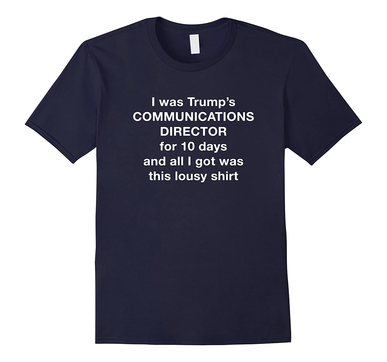 I Was Communications Director For 10 Days  Got Lousy Shirt