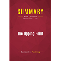 Summary: The Tipping Point: Review and Analysis of Malcolm Gladwell's Book (English Edition)
