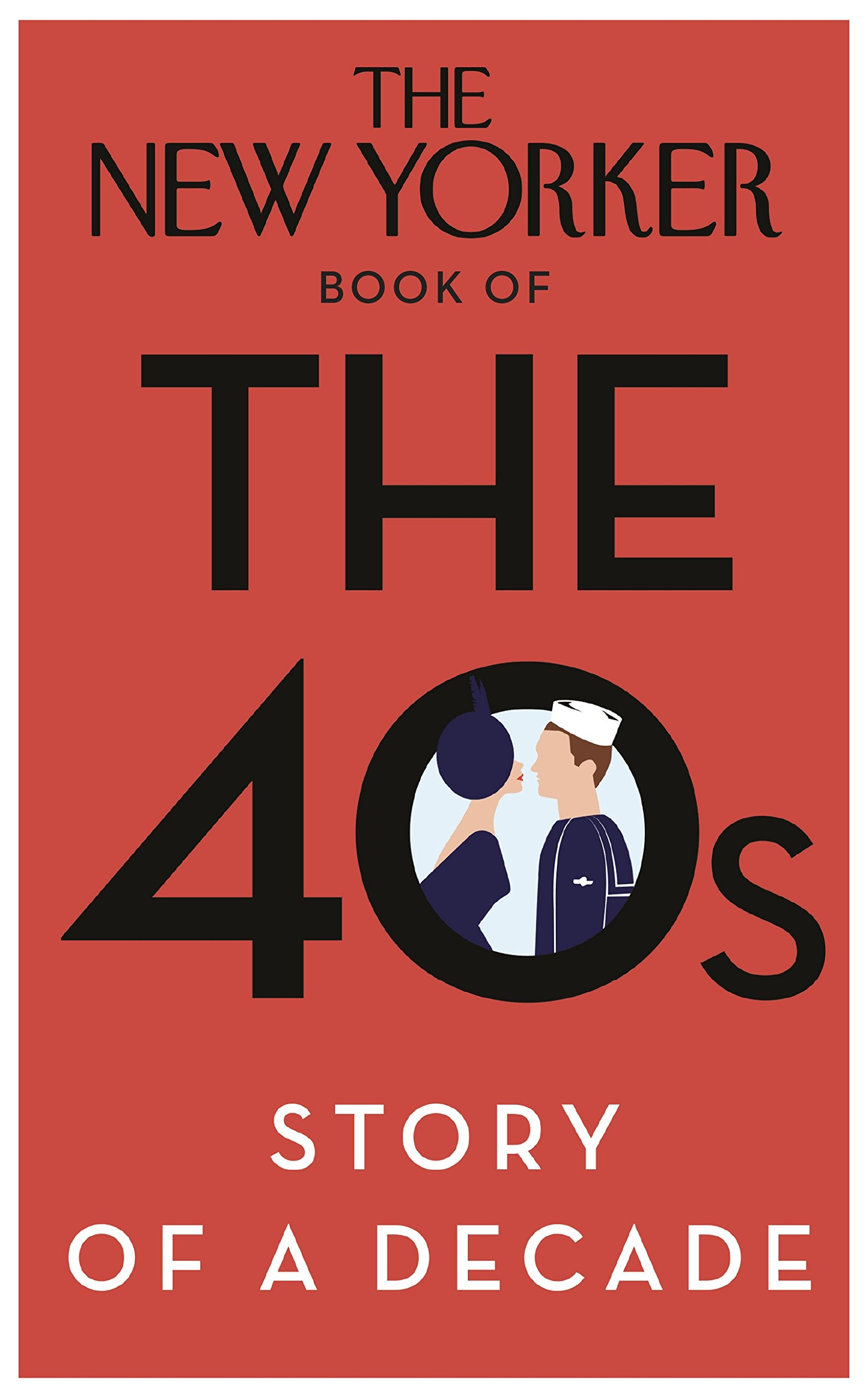 The New Yorker Book of the 40s: Story of a Decade: Amazon.co.uk: TBC:  9780434022410: Books