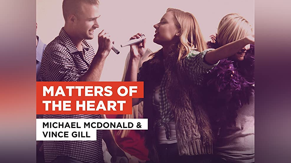 Matters Of The Heart in the Style of Michael McDonald & Vince Gill