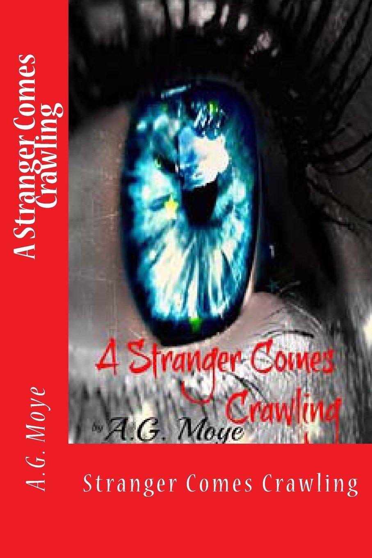 Download A Stranger Comes Crawling: A Stranger Comes Crawling pdf epub