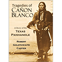Tragedies of Cañon Blanco: A Story of the Texas Panhandle (1919)
