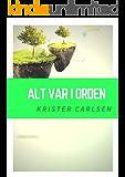 Alt var i orden (Norwegian Edition)