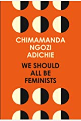 We Should All Be Feminists Kindle Edition