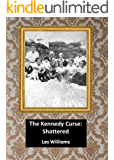 The Kennedy Curse: Shattered