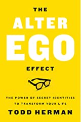 The Alter Ego Effect: The Power of Secret Identities to Transform Your Life Kindle Edition