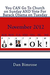 You CAN Go To Church on Sunday AND Vote For Barack Obama on Tuesday Kindle Edition