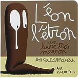 Léon l'étron : Un livre très marron en cacamaïeu