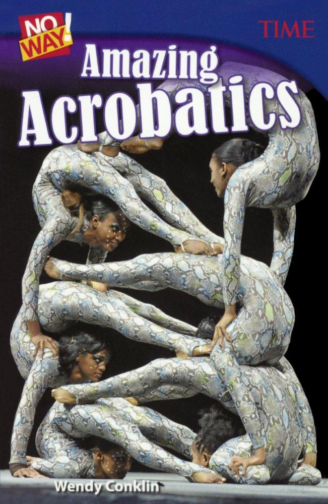Download No Way! Amazing Acrobatics (Turtleback School & Library Binding Edition) (Time for Kids Nonfiction Readers) ebook