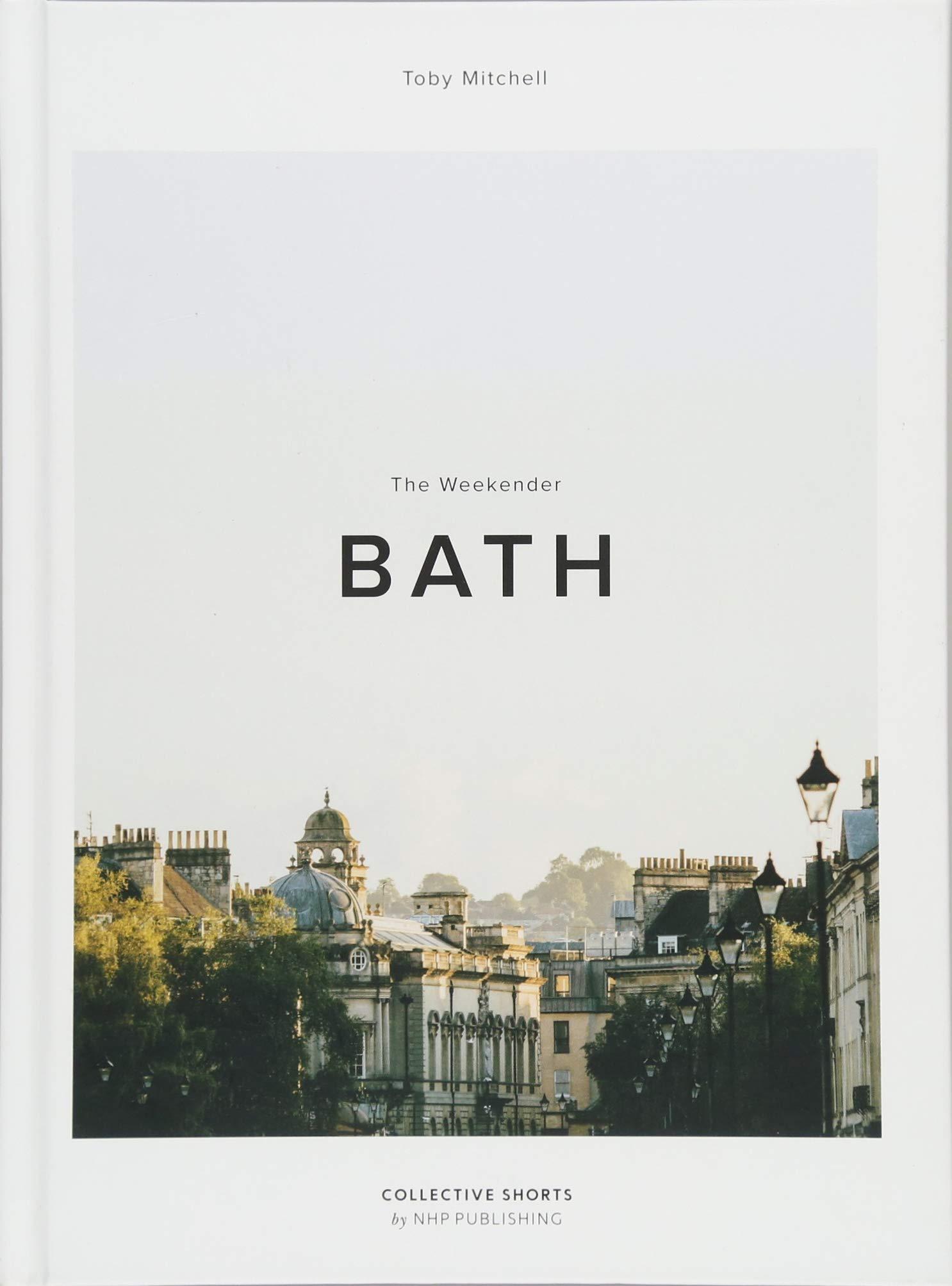 Read Online The Weekender: Bath (In Town) ebook