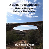 Natural Bridges National Monument Road Guide (A GUIDE TO DISCOVERY Book 4)