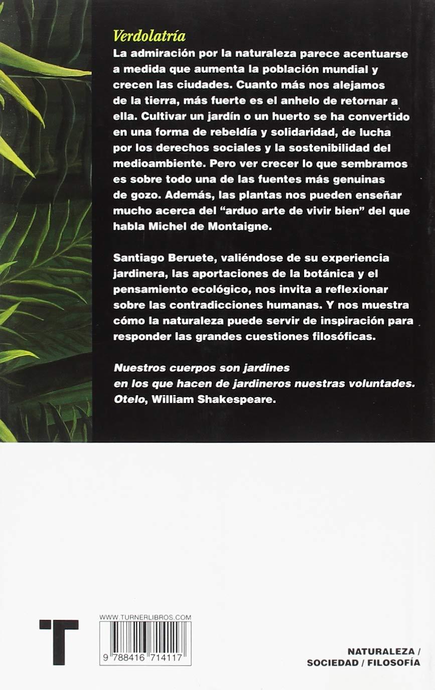 Verdolatría: La naturaleza nos enseña a ser humanos Noema: Amazon.es:  Santiago Beruete: Libros
