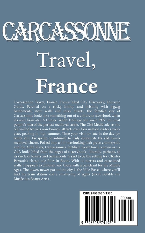 Carcassonne Travel, France: France Ideal City Discovery, Touristic Guide: Amazon.es: Richardson, Kai: Libros en idiomas extranjeros