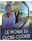 Le monde du globe-cooker