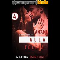 Amami Alla Follia: Abandonne-toi