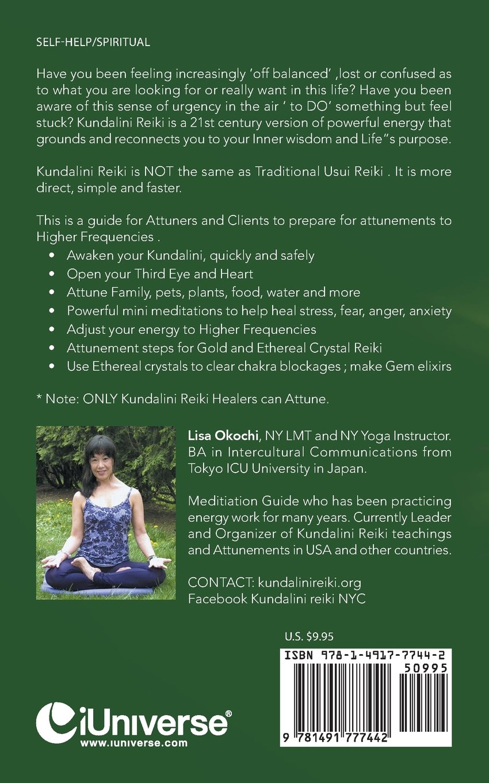 Kundalini Reiki Manual: A Guide for Kundalini Reiki Attuners
