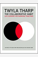 The Collaborative Habit: Life Lessons for Working Together Kindle Edition