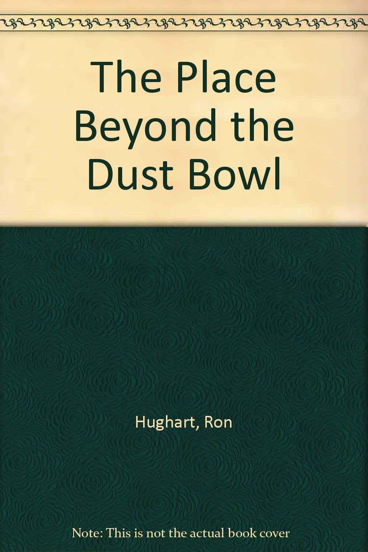 The Place Beyond the Dust Bowl pdf epub