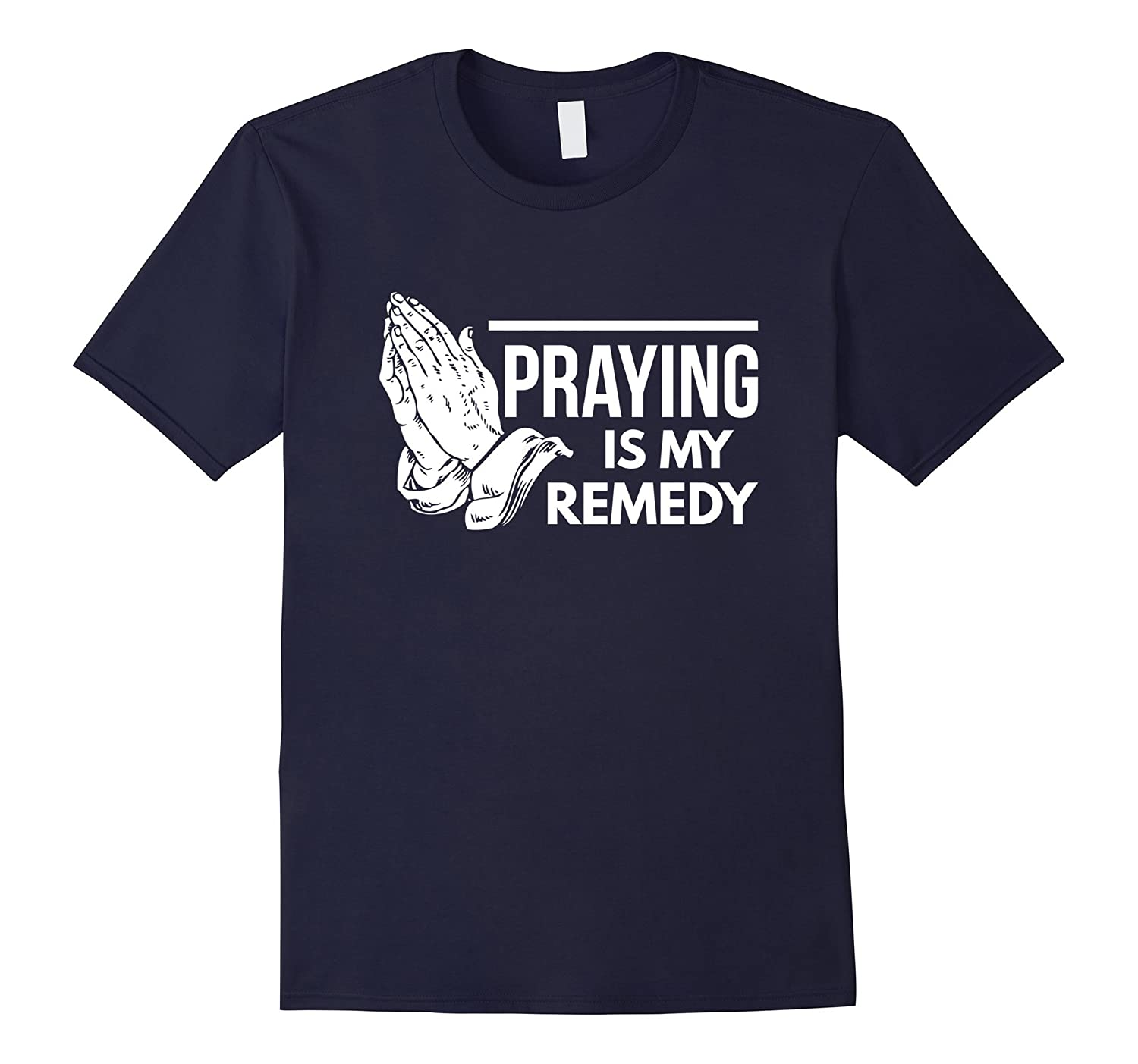 Praying is my remedy pastor priest gift t-shirt-TJ
