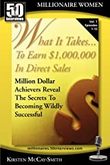 What It Takes... To Earn $1,000,000 In Direct Sales: Million Dollar Achievers Reveal the Secrets to Becoming Wildly Successful (Vol. 1) Paperback
