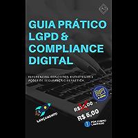Guia Prático LGPD & Compliance Digital: Referências, conceitos, estratégias e ações de segurança cibernética.