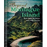 Beyond Montague Island: Even More Mysteries and Logic Puzzles (Volume 3) (Montague Island Mysteries)
