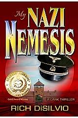 My Nazi Nemesis: A Dark Thriller of Tragic Love During War Kindle Edition