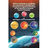Modelo de Evaluación de Aprendizajes Por Competencias Profesionales Para El Programa de Ingeniería Mecatrónica de Una Institución de Educación Superior Colombiana
