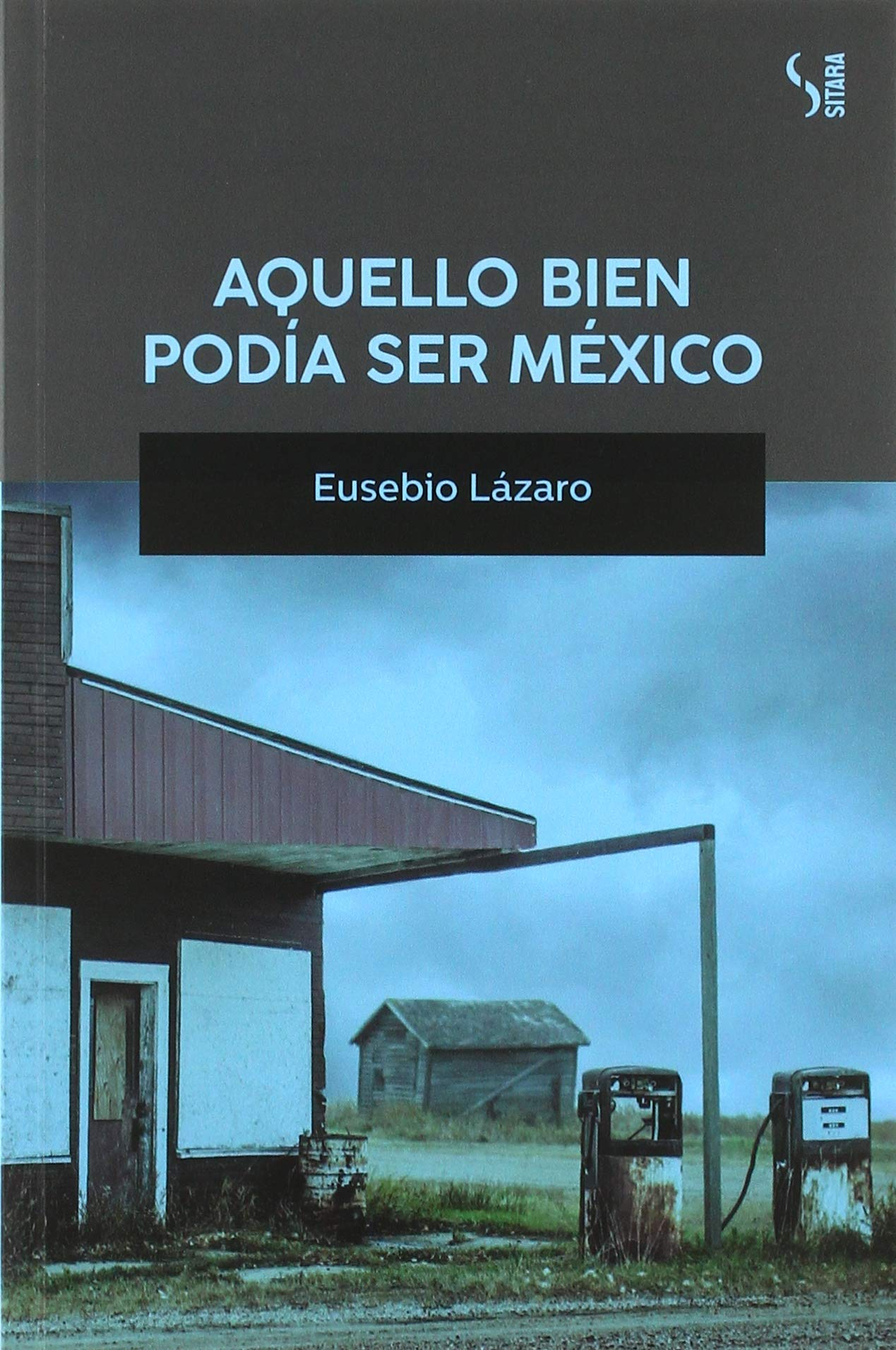 Aquello bien podría ser México, de Eusebio Lázaro