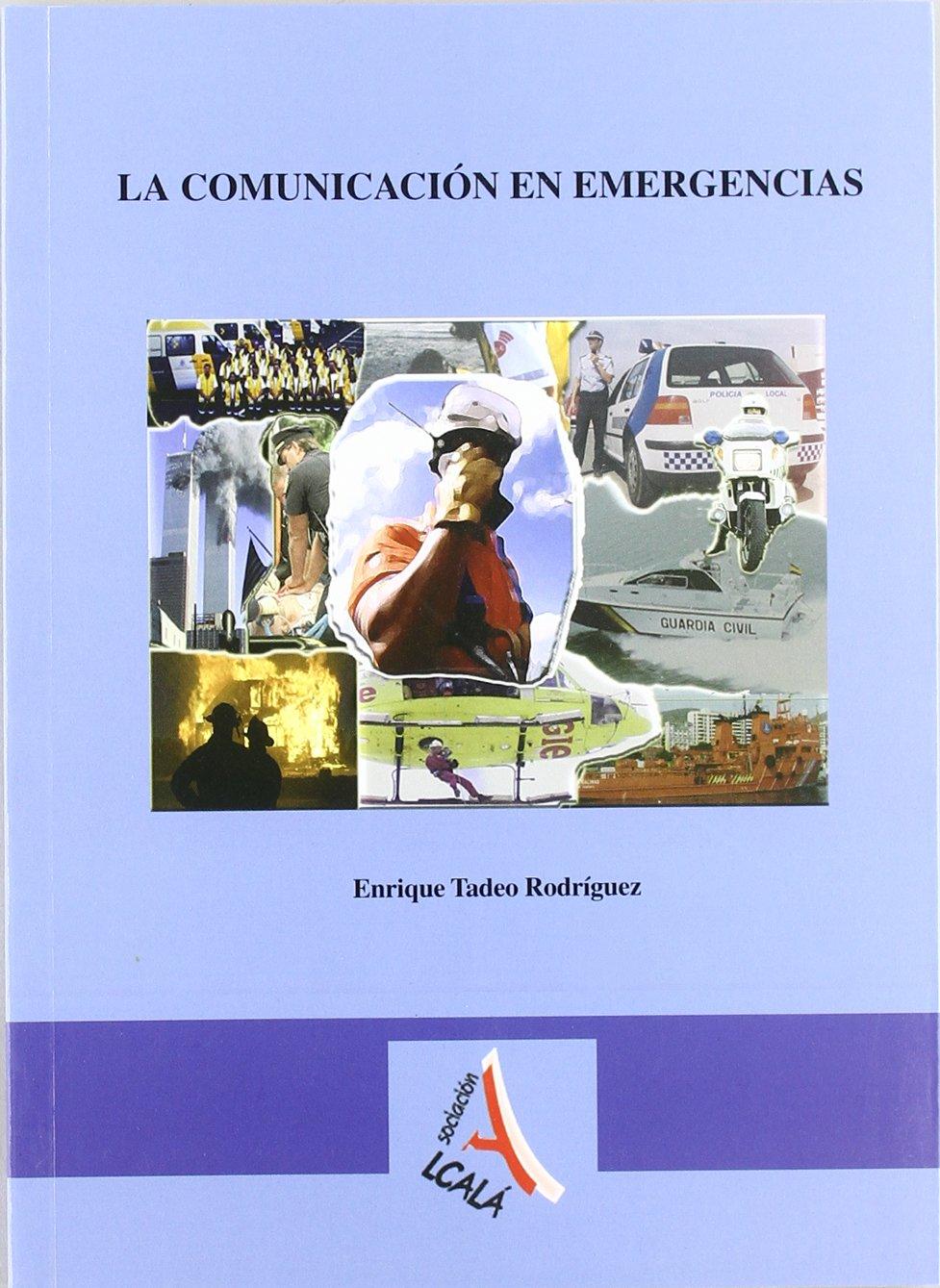 Tecnicas de comunicacion en urgencias y emergencias / Emergency communication techniques (Spanish Edition)