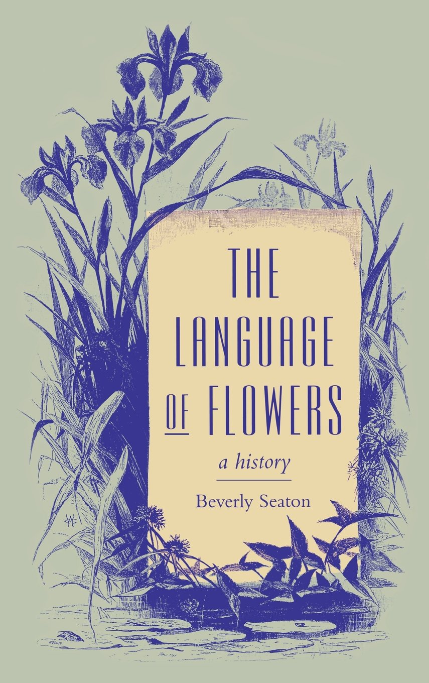 The Language of Flowers: A History (Virginia Literature and Culture) by Brand: University of Virginia Press