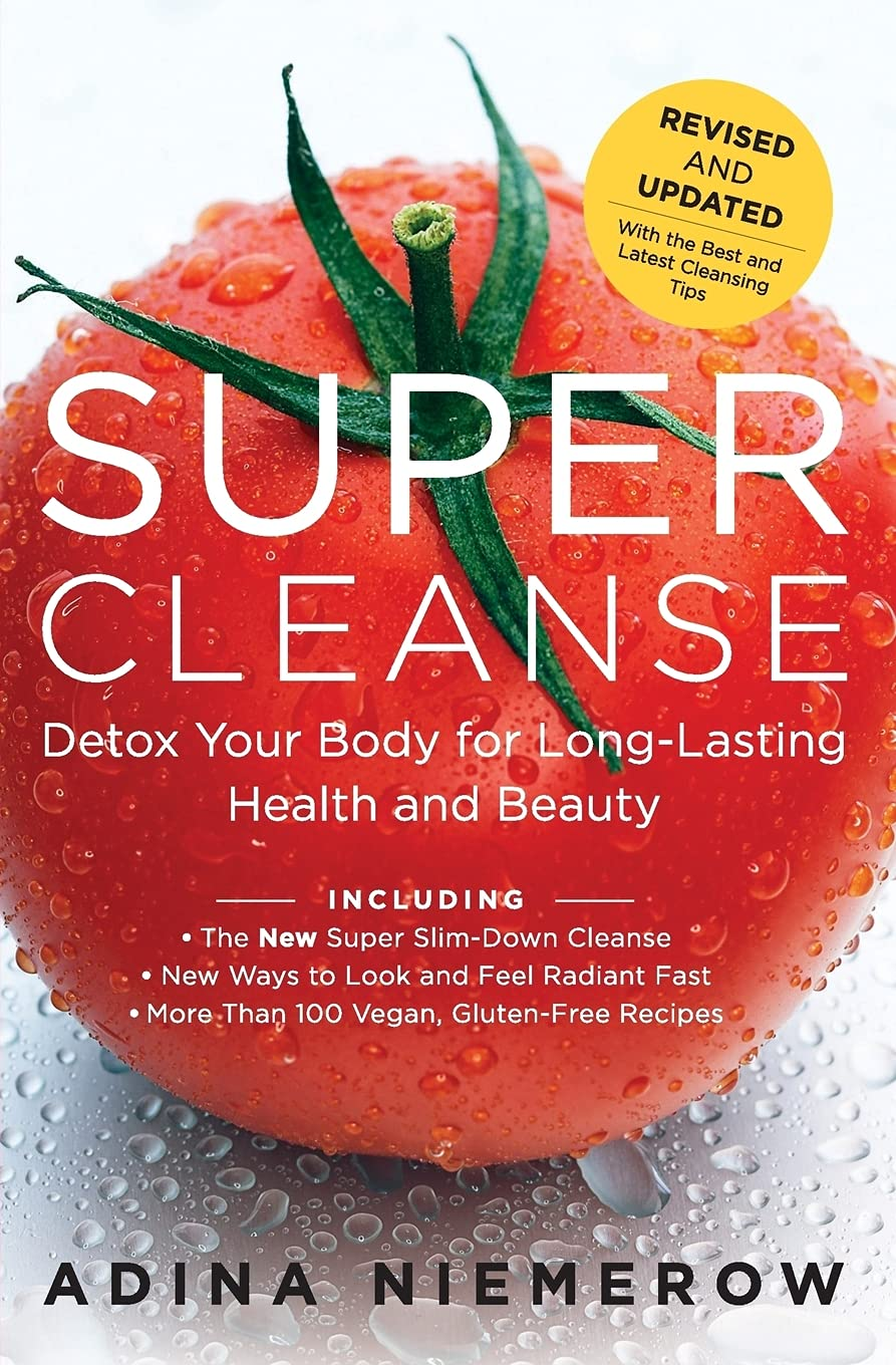 Super Cleanse Revised Edition: Detox Your Body...