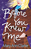 Before You Knew Me: An opposites attract romantic suspense novel (Having It All Book 3)