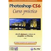 Photoshop CS6. Curso práctico