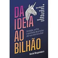 Da ideia ao bilhão: Estratégias, conflitos e aprendizados das primeiras start-ups unicórnio do Brasil