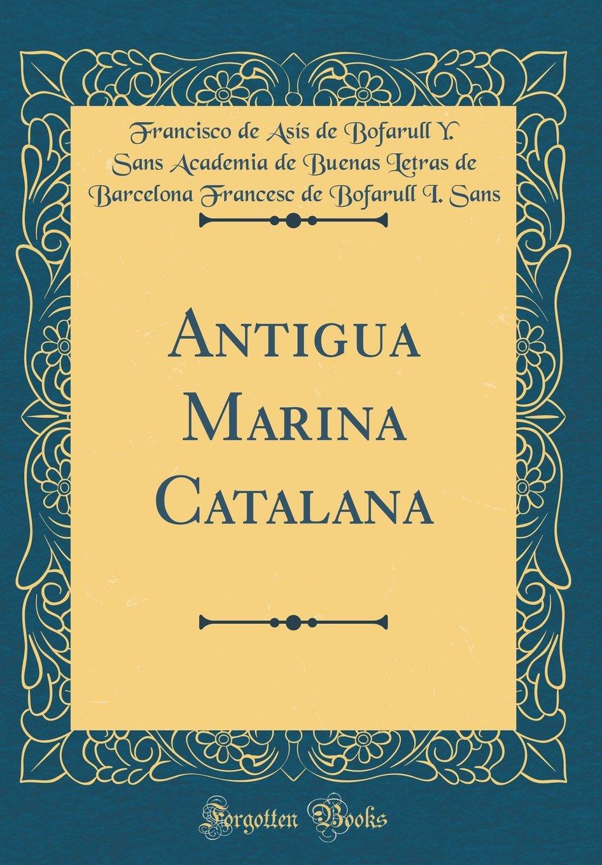 Antigua Marina Catalana (Classic Reprint) (Spanish Edition) pdf epub