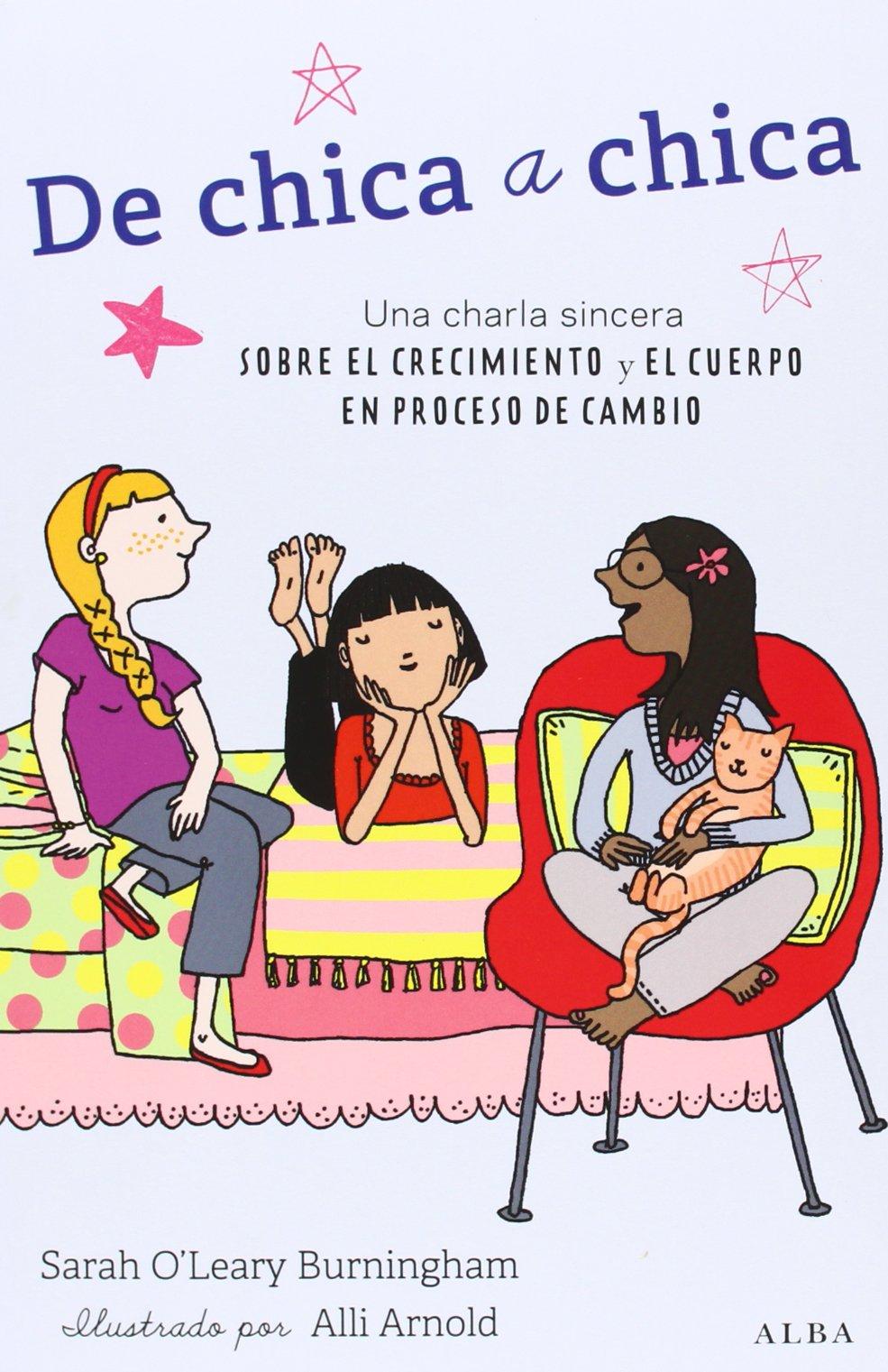 De chica a chica. Una charla sincera sobre el crecimiento y el cuerpo en proceso de cambio (Spanish) Paperback – May 1, 2014