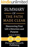 Summary of The Path Made Clear: Discovering Your Life's Direction and Purpose