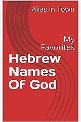 Hebrew Names Of God: My Favorites Kindle Edition