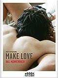 Make Love. Das Männerbuch (German Edition)