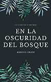 En la Oscuridad del Bosque. (Spanish Edition)