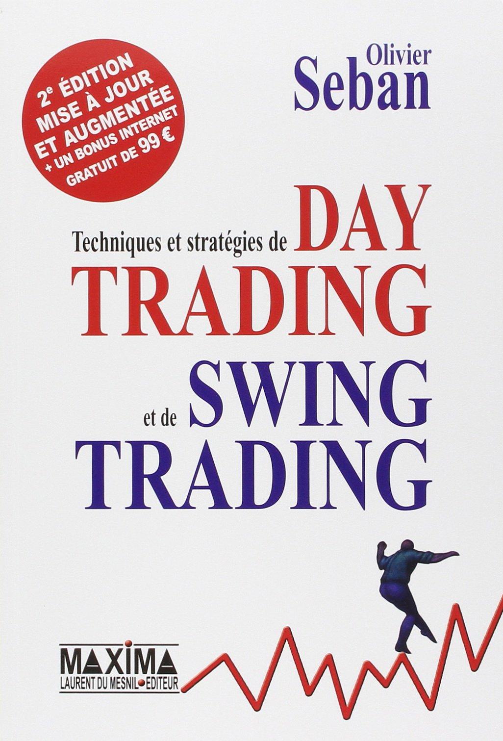Techniques et stratégies de Day Trading et de Swing Trading Broché – 12 juillet 2007 Olivier Seban 2840014815 Bourse Économie