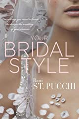Your Bridal Style: Everything You Need to Know to Design the Wedding of Your Dreams Paperback
