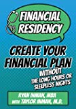Financial Residency: Create Your Financial Plan Without the Long Hours or Sleepless Nights