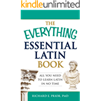 The Everything Essential Latin Book: All You Need to Learn Latin in No Time (Everything®) (English Edition)